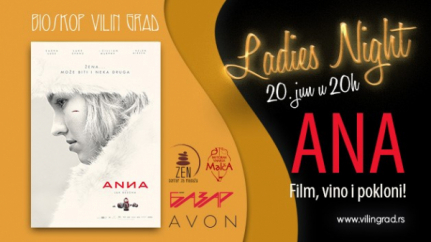Večeras u bioskopu Vilin Grad: 'Ana' Ladies Night